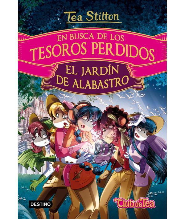 TEA EN BUSCA DE TESOROS PERDIDOS 1 EL JARDIN DE ALABASTRO Infantil