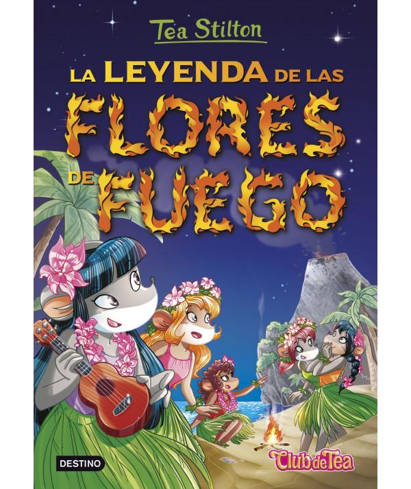 TEA STILTON 15 LA LEYENDA DE LAS FLORES DE FUEGO Infantil