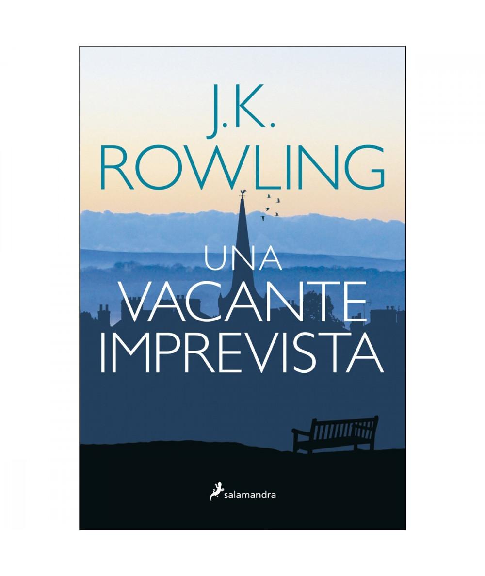 Una vacante imprevista. J.K. Rowling Fondo General