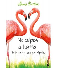 NO CULPES AL KARMA DE LO QUE TE PASA POR GILIPOLLAS. LAURA NORTON Fondo General