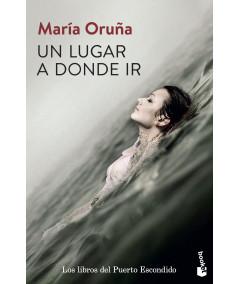 UN LUGAR A DONDE IR. MARIA ORUÑA Fondo General