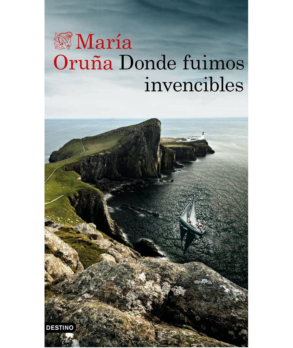 DONDE FUIMOS INVENCIBLES. MARIA ORUÑA Fondo General