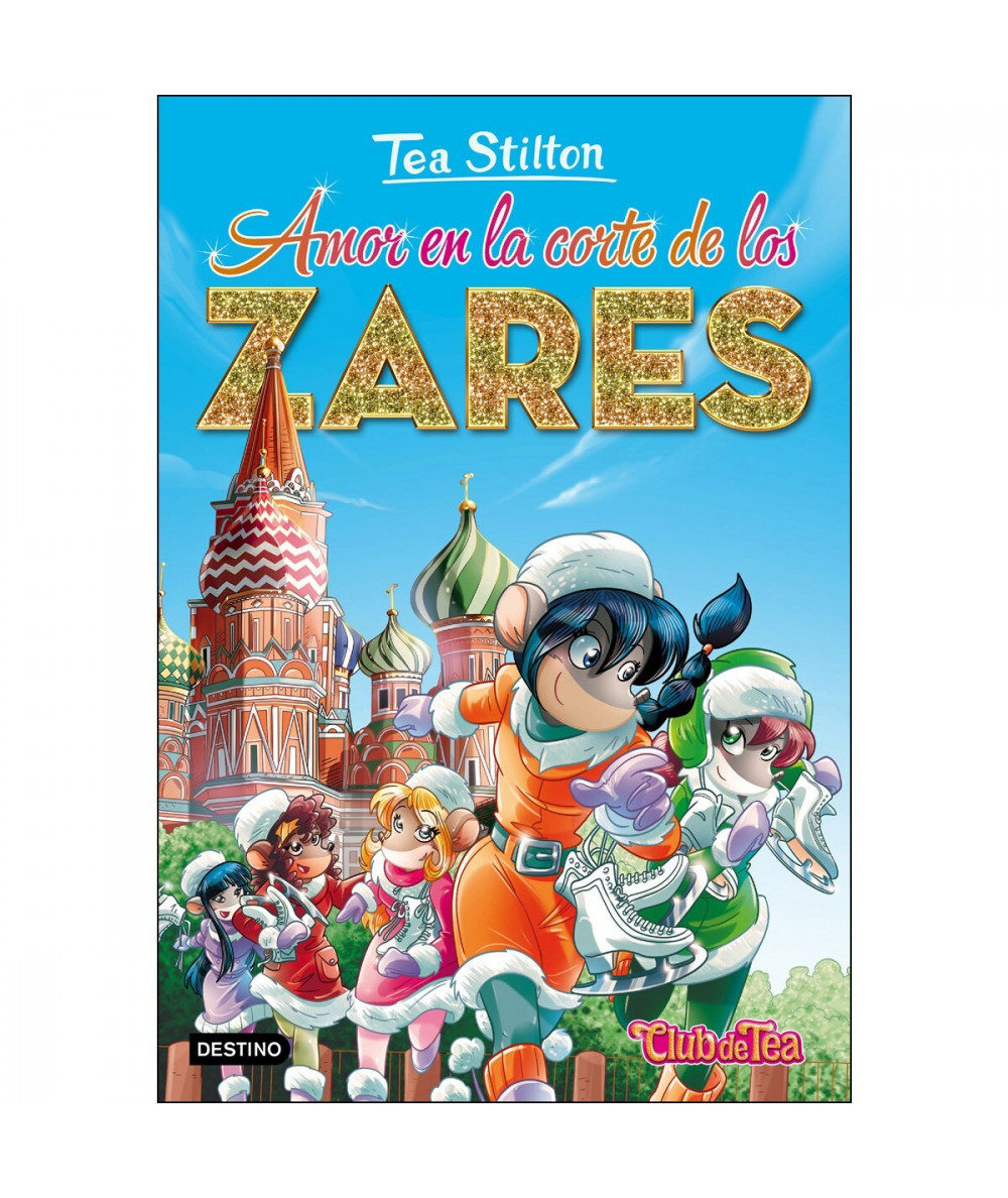 TEA STILTON 21 AMOR EN LA CORTE DE LOS ZARES Infantil