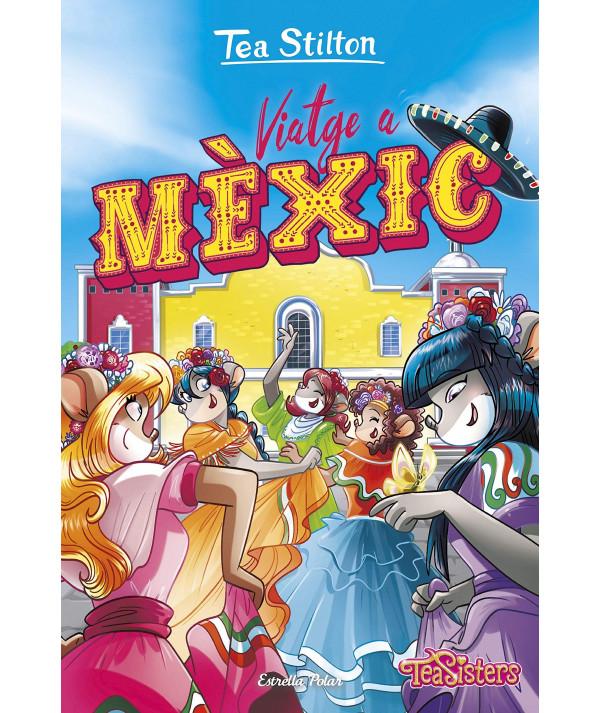TEA STILTON 38 VIAJE A MEXICO Infantil