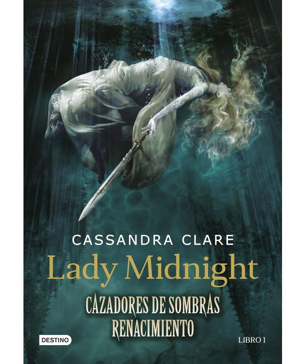CAZADORES DE SOMBRAS: RENACIMIENTO 1. LADY MIDNIGHT Juvenil