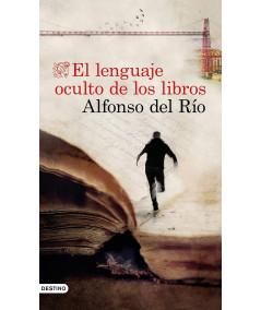 EL LENGUAJE OCULTO DE LOS LIBROS. ALFONSO DEL RIO Fondo General