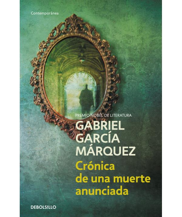 CRONICA DE UNA MUERTE ANUNCIADA. GABRIEL GARCIA MARQUEZ Fondo General