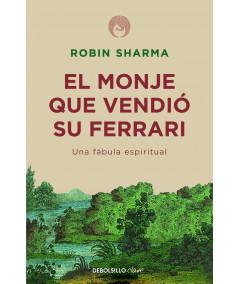 EL MONJE QUE VENDIO SU FERRARI. ROBIN SHARMA Fondo General