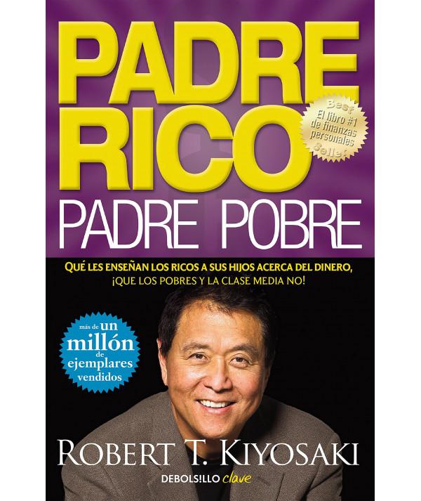 PADRE RICO, PADRE POBRE. KIYOSAKI, ROBERT Fondo General
