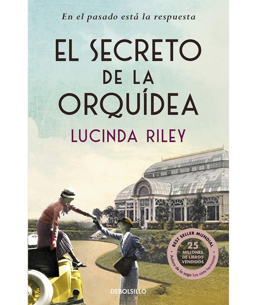 EL SECRETO DE LA ORQUIDEA. LUCINDA RILEY Fondo General