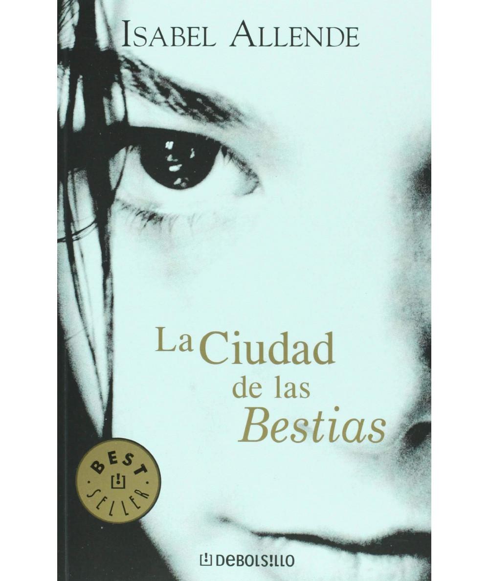 LA CIUDAD DE LAS BESTIAS. ISABEL ALLENDE Fondo General