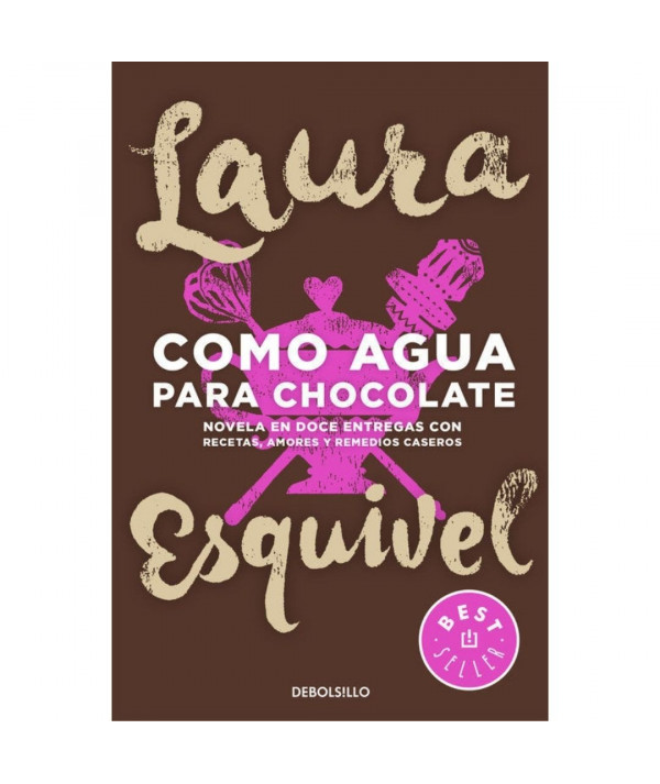 CÓMO AGUA PARA CHOCOLATE. LAURA ESQUIVEL Fondo General