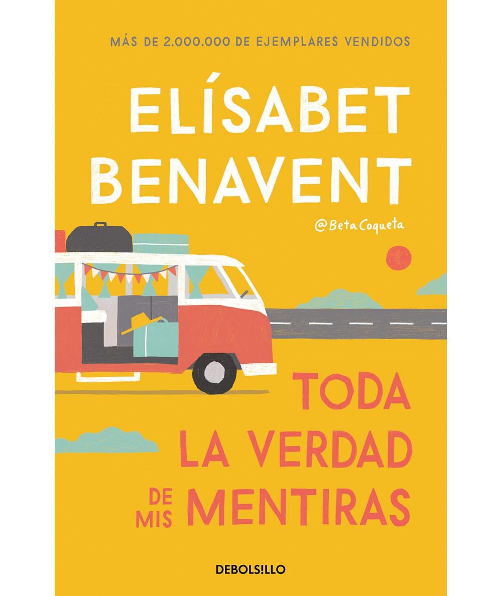 TODA LA VERDAD DE MIS MENTIRAS. ELISABET BENAVENT Fondo General