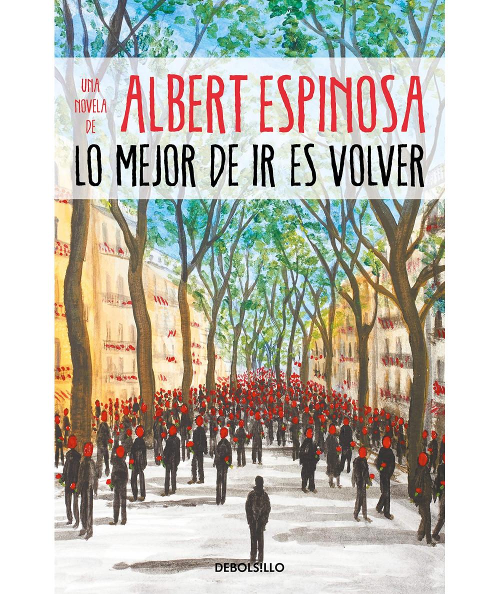 LO MEJOR DE IR ES VOLVER. ALBERT ESPINOSA Fondo General
