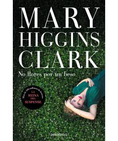NO LLORES POR UN BESO. MARY HIGGINS CLARK Fondo General