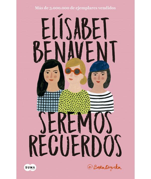 SEREMOS RECUERDOS. ELISABET BENAVENT Fondo General