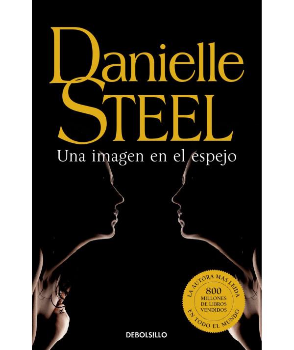 UNA IMAGEN EN EL ESPEJO. DANIELLE STEEL Fondo General