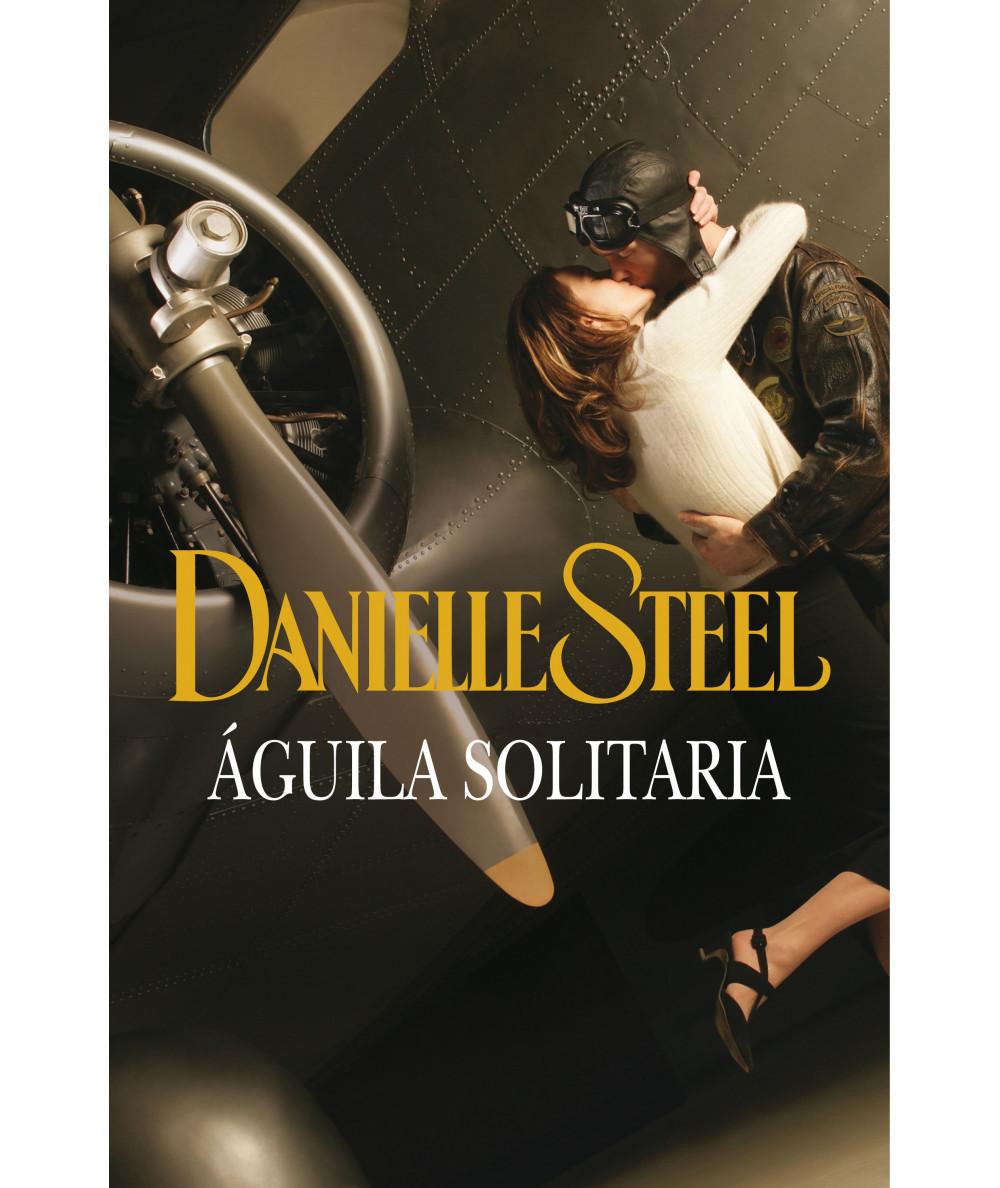 AGUILA SOLITARIA. DANIELLE STEEL Fondo General