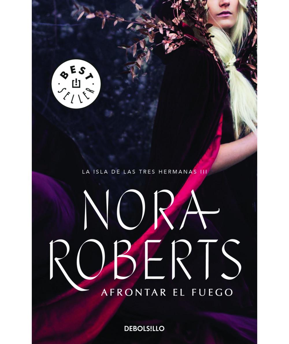 AFRONTAR EL FUEGO. NORA ROBERTS Fondo General