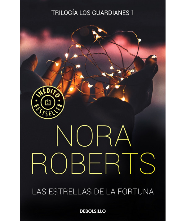 LAS ESTRELLAS DE LA FORTUNA. NORA ROBERTS Fondo General