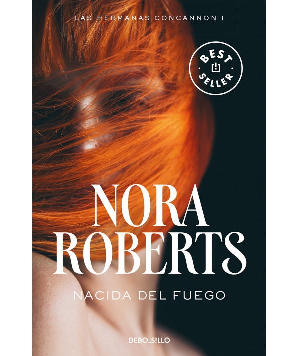 NACIDA DEL FUEGO. NORA ROBERTS Fondo General