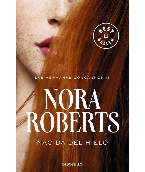 NACIDA DEL HIELO. NORA ROBERTS Fondo General