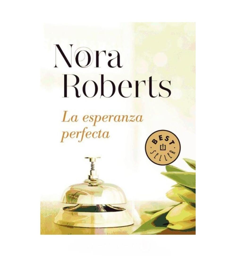 LA ESPERANZA PERFECTA. NORA ROBERTS Fondo General