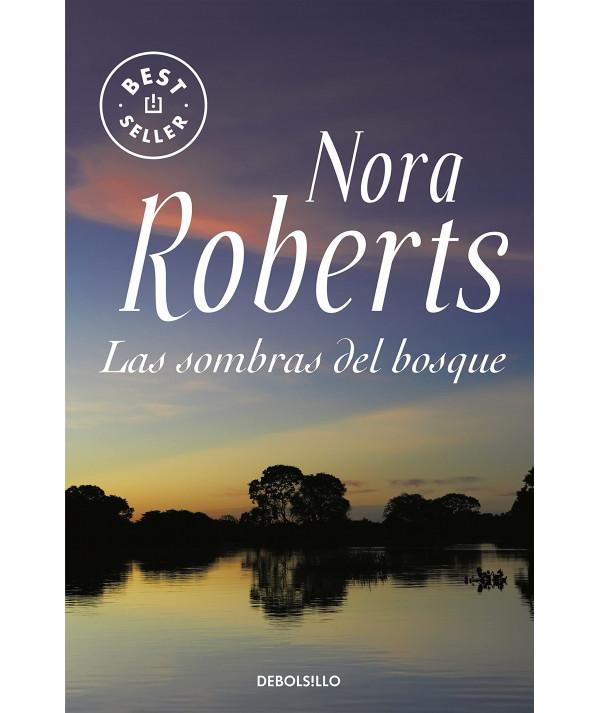 LAS SOMBRAS DEL BOSQUE. NORA ROBERTS Fondo General