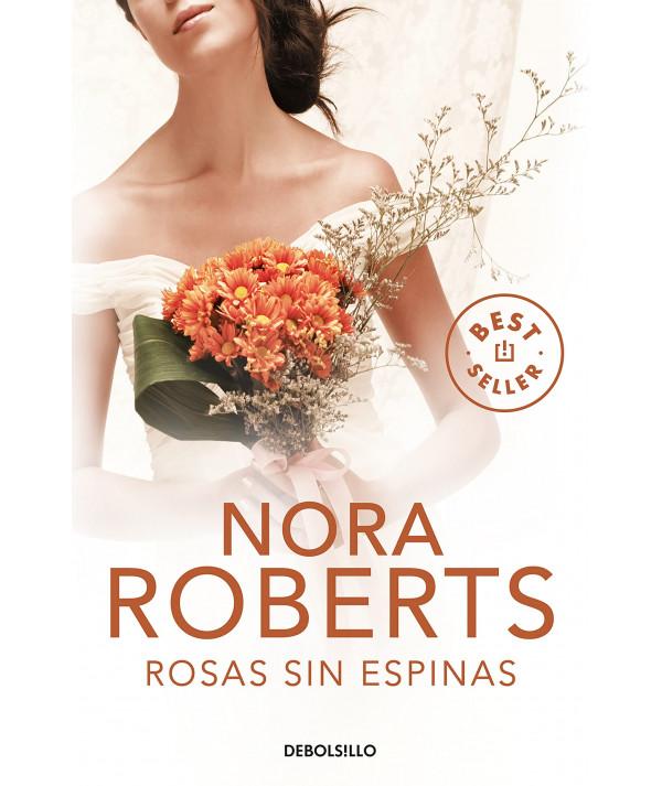 ROSAS SIN ESPINAS. NORA ROBERTS Fondo General