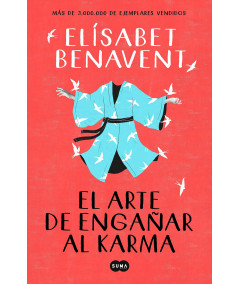 EL ARTE DE ENGAÑAR AL KARMA. ELISABET BENAVENT Novedades