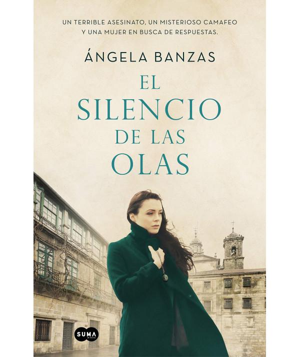 EL SILENCIO DE LAS OLAS. ANGELA BANZAS Novedades