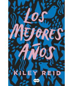 LOS MEJORES AÑOS. KILEY REID Novedades
