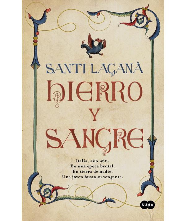 HIERRO Y SANGRE. SANTI LAGANA Novedades