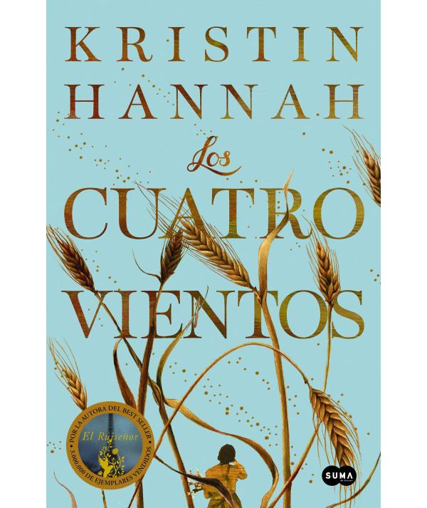 LOS CUATRO VIENTOS. KRISTIN HANNAH Novedades