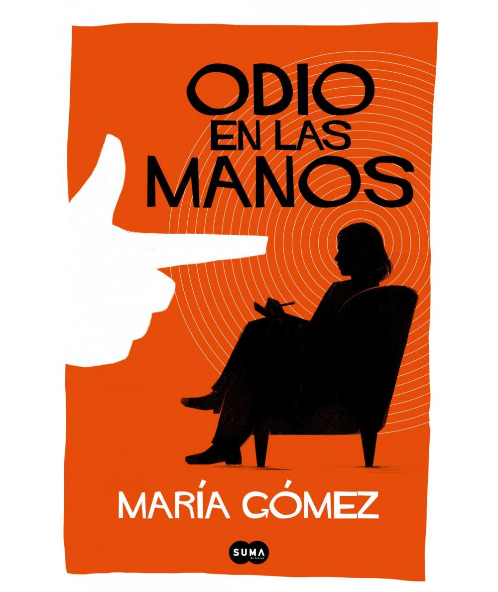 ODIO EN LAS MANOS. MARIA GOMEZ Novedades