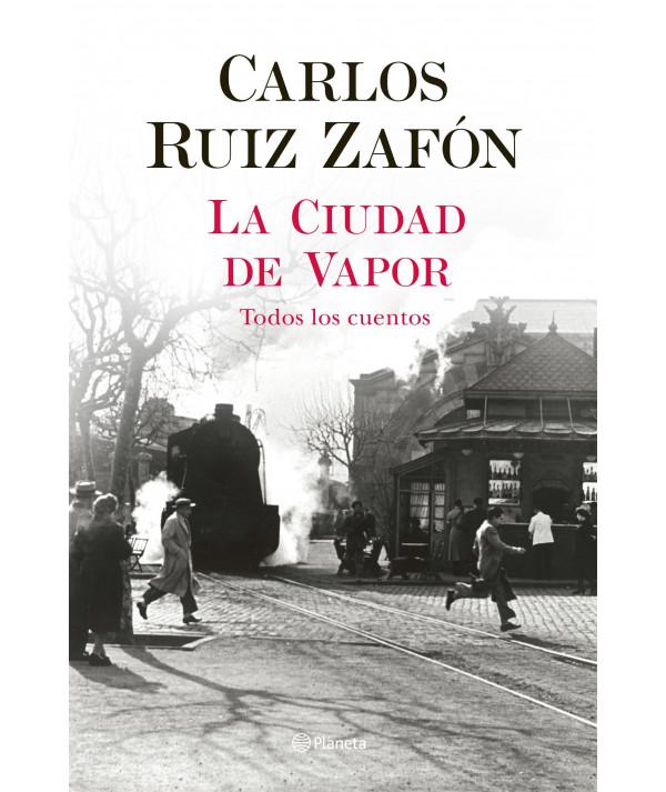 LA CIUDAD DE VAPOR. CARLOS RUIZ ZAFON Novedades