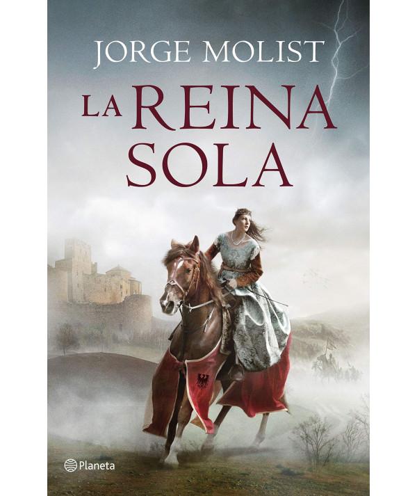 LA REINA SOLA. JORGE MOLIST Novedades