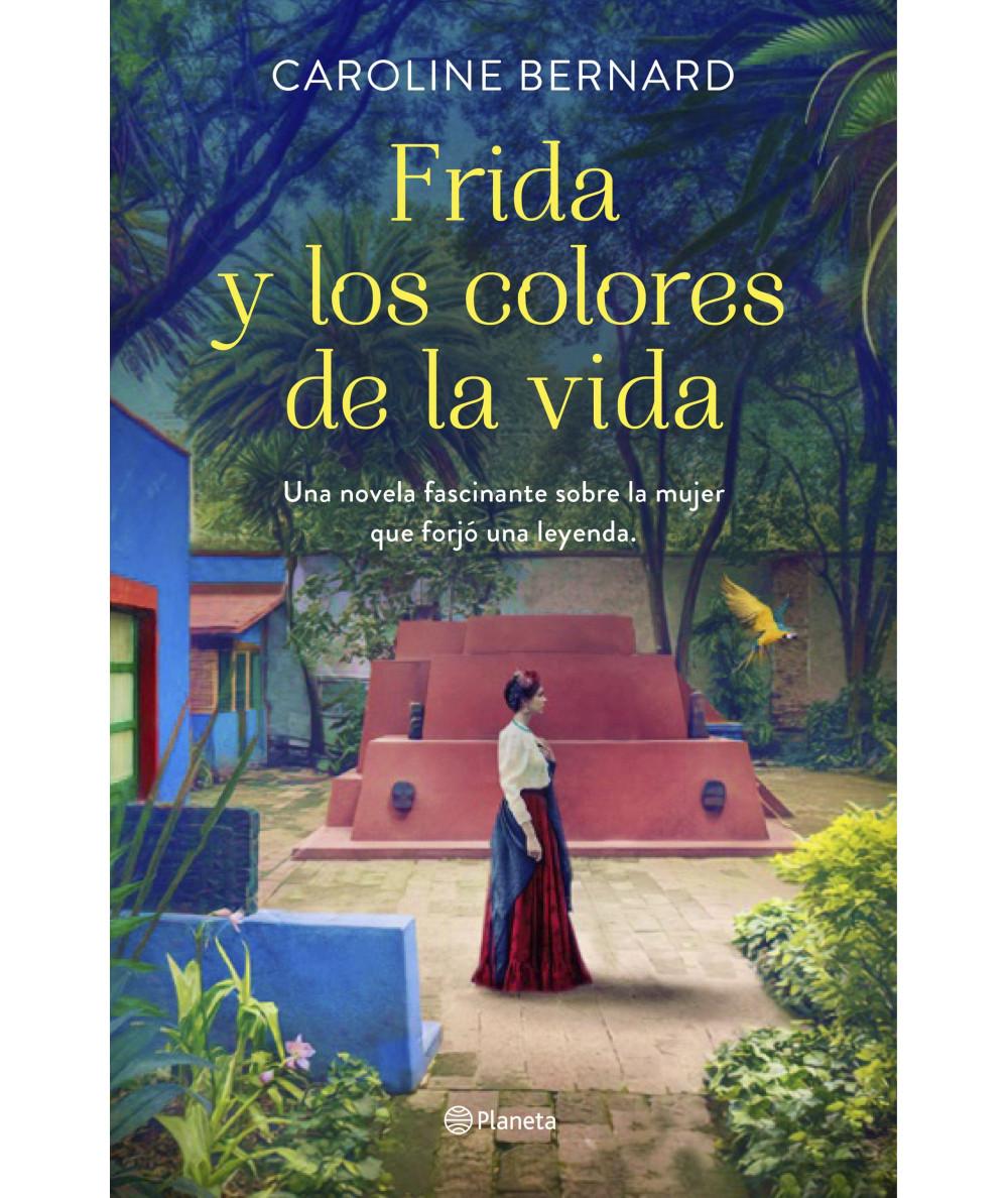 FRIDA Y LOS COLORES DE LA VIDA. CAROLINE BERNARD Novedades