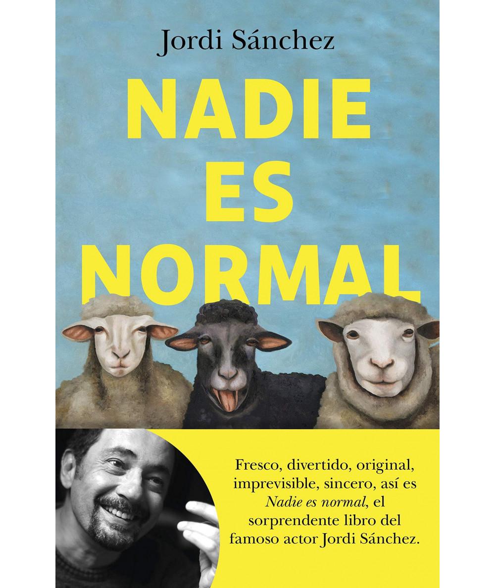 NADIE ES NORMAL. JORDI SANCHEZ Novedades