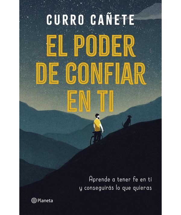 EL PODER DE CONFIAR EN TI. CURRO CAÑETE Fondo General