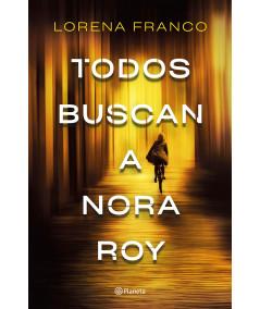 TODOS BUSCAN A NORA ROY. LORENA FRANCO Novedades