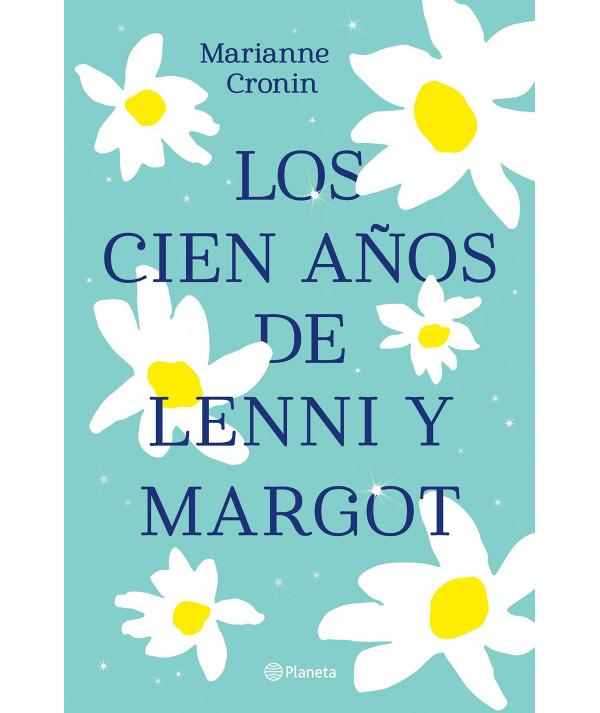 LOS CIEN AÑOS DE LENNI Y MARGOT. MARIANNE CRONIN Novedades