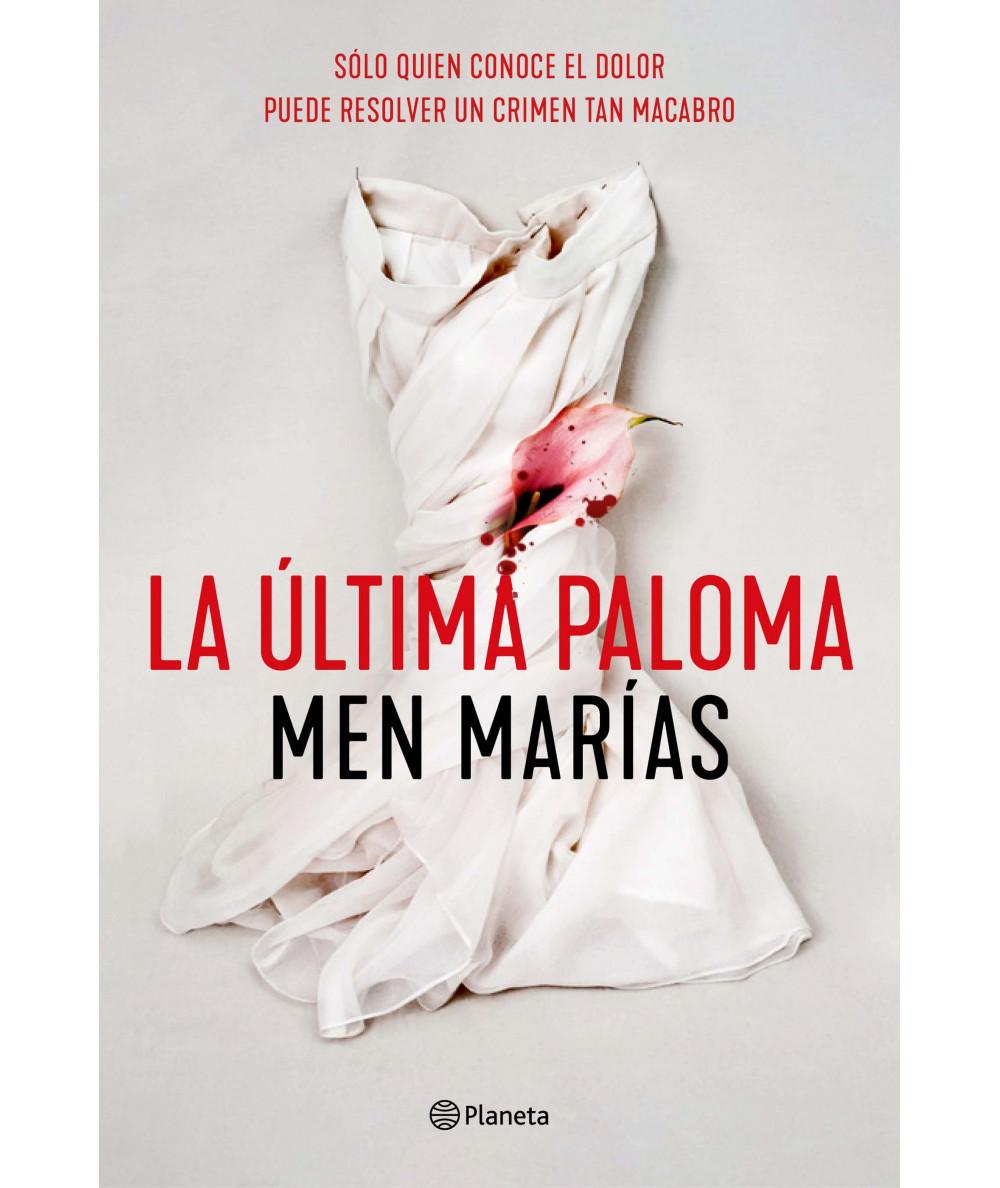 LA ULTIMA PALOMA. MEN MARIAS Novedades