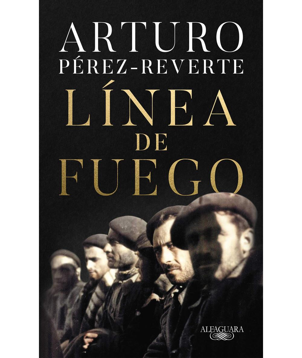 LINEA DE FUEGO. ARTURO PEREZ REVERTE Novedades