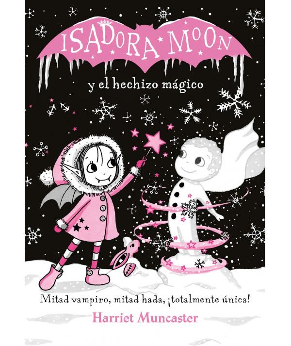 ISADORA MOON Y EL HECHIZO MAGICO Infantil