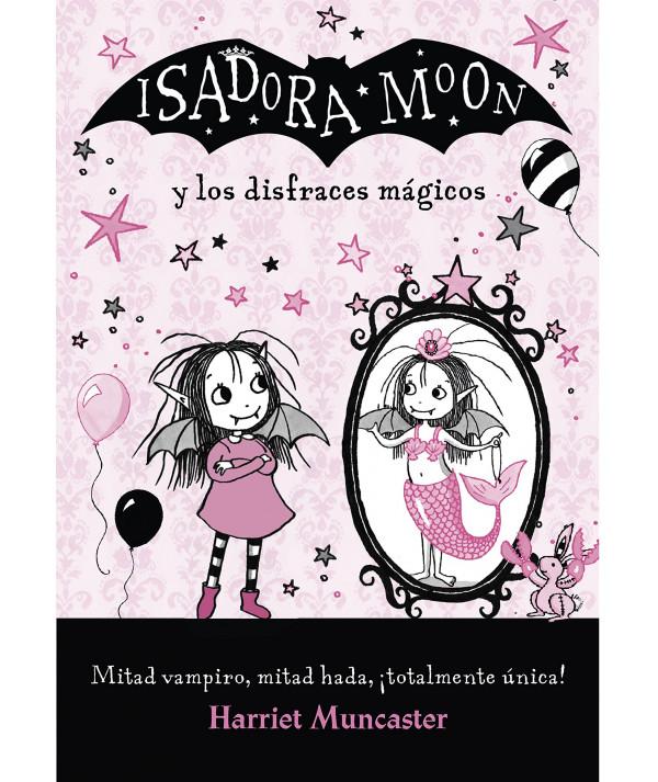 ISADORA MOON Y LOS DISFRACES MAGICOS Infantil