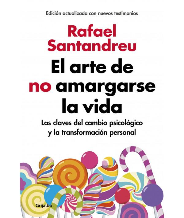 EL ARTE DE NO AMARGARSE LA VIDA. RAFAEL SANTANDREU Fondo General