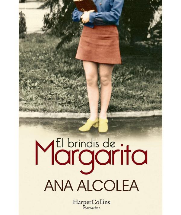EL BRINDIS DE MARGARITA. ANA ALCOLEA Fondo General