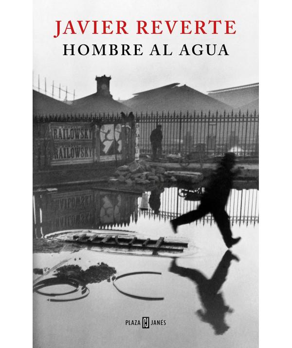 HOMBRE AL AGUA. JAVIER REVERTE Novedades