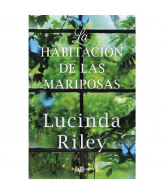LA HABITACION DE LAS MARIPOSAS. LUCINDA RILEY Fondo General